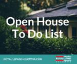 Kelowna Open Houses - Open House To Do List
